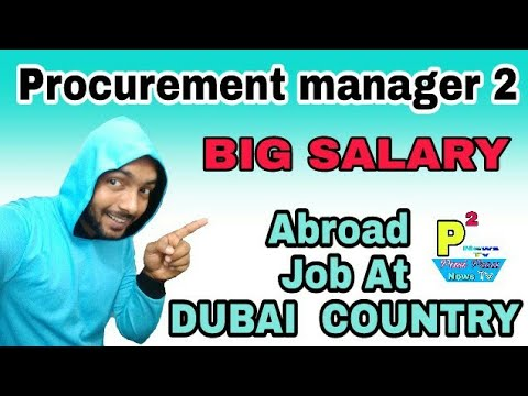 2 Procurement Manager Post Job, For Dubai With Big PM Salary