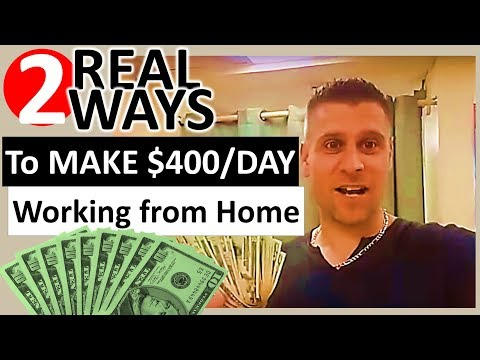 2 Real Ways To Make $400/day Working From Home