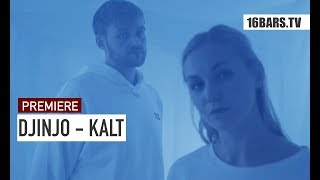 DJINJO - KALT (prod. by DONKONG) | 16BARS.TV Videopremiere