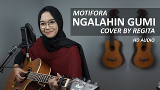 NGALAHIN GUMI - MOTIFORA (COVER BY REGITA ECHA)