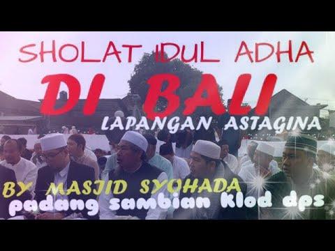 SHOLAT IDUL ADHA DI BALI.BY MUSHOLLA SYUHADHA .SAFARI DI LAP ASTAGINA DENPASAR BARAT