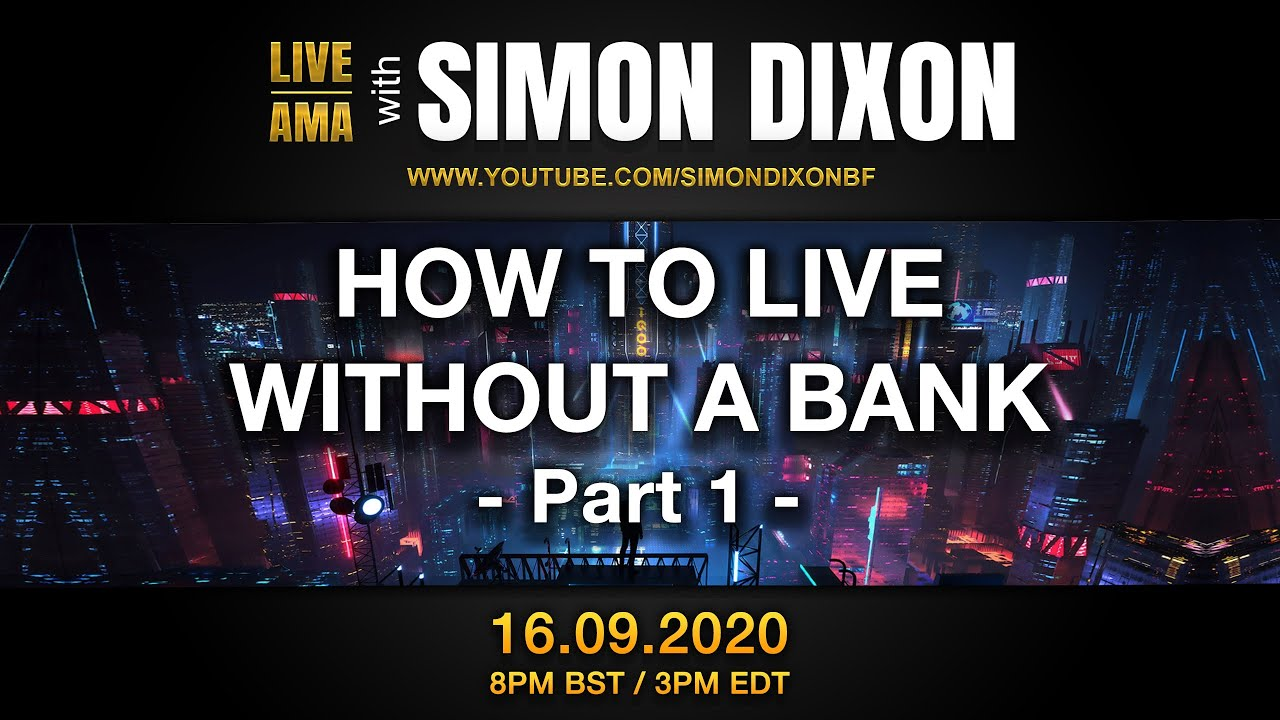 🎬 Simon Dixon: How to live without a #Bank | PART 1 | #LIVE AMA with Simon Dixon