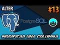 Modificar una Columna - ALTER COLUMN | PostgreSQL #13