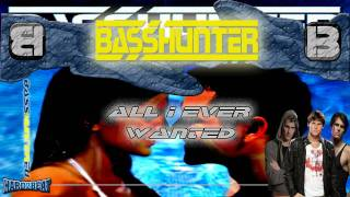 BassHunter - All I Ever Wanted (Ultra DJs Remix)