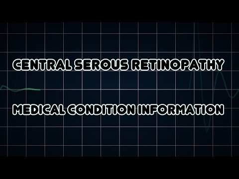 Central serous retinopathy (Medical Condition)