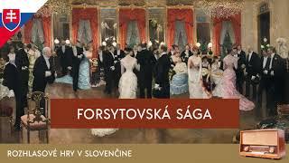 John Galsworthy - Forsytovská sága (rozhlasová hra / 1999 / slovensky)