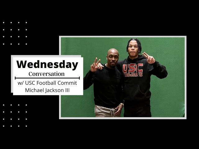 Wednesday Night Conversation with USC Football Commit Michael Jackson III