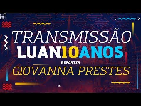 Transmissão Luan 10 Anos - Pré Show (Fã Giovanna Prestes)