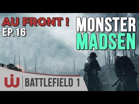 Un Monstre de Madsen - Au Front ! EP. 16 sur Battlefield 1