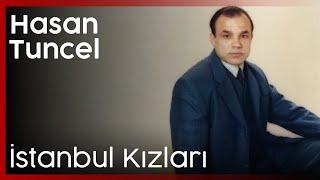 Hasan Tuncel - İstanbul Kızları
