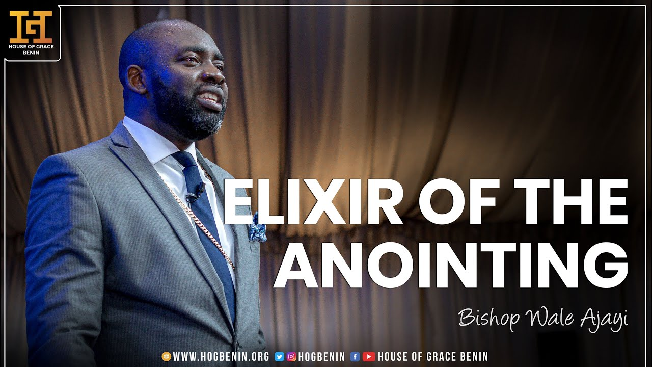 Download Elixir of the Anointing (Episode 2)  | Bishop Wale Ajayi
