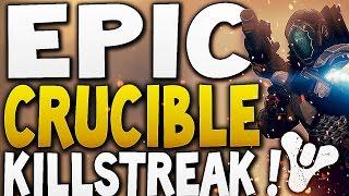 Destiny - EPIC CRUCIBLE KILLSTREAK !! (Epic Destiny Plays)