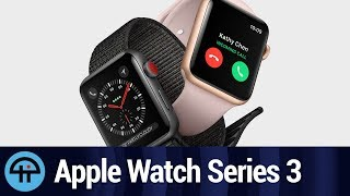 Apple Unveils Apple Watch Series 3 with Cellular (with Commentary)