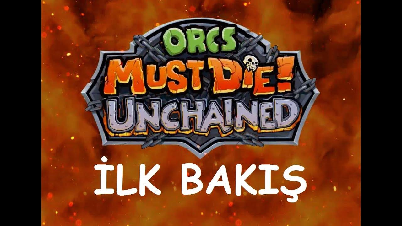 Orcs Must Die Unchained - İlk Bakış