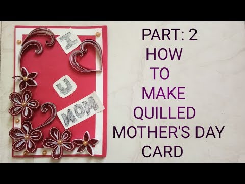 HOW TO MAKE QUILLED MOTHER'S DAY CARD / TECHNICAL ARTIST / PAPER QUILLED CARD
