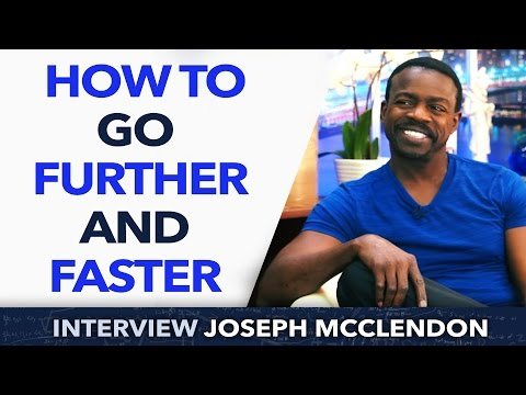 How to go further and faster ? - Joseph McClendon