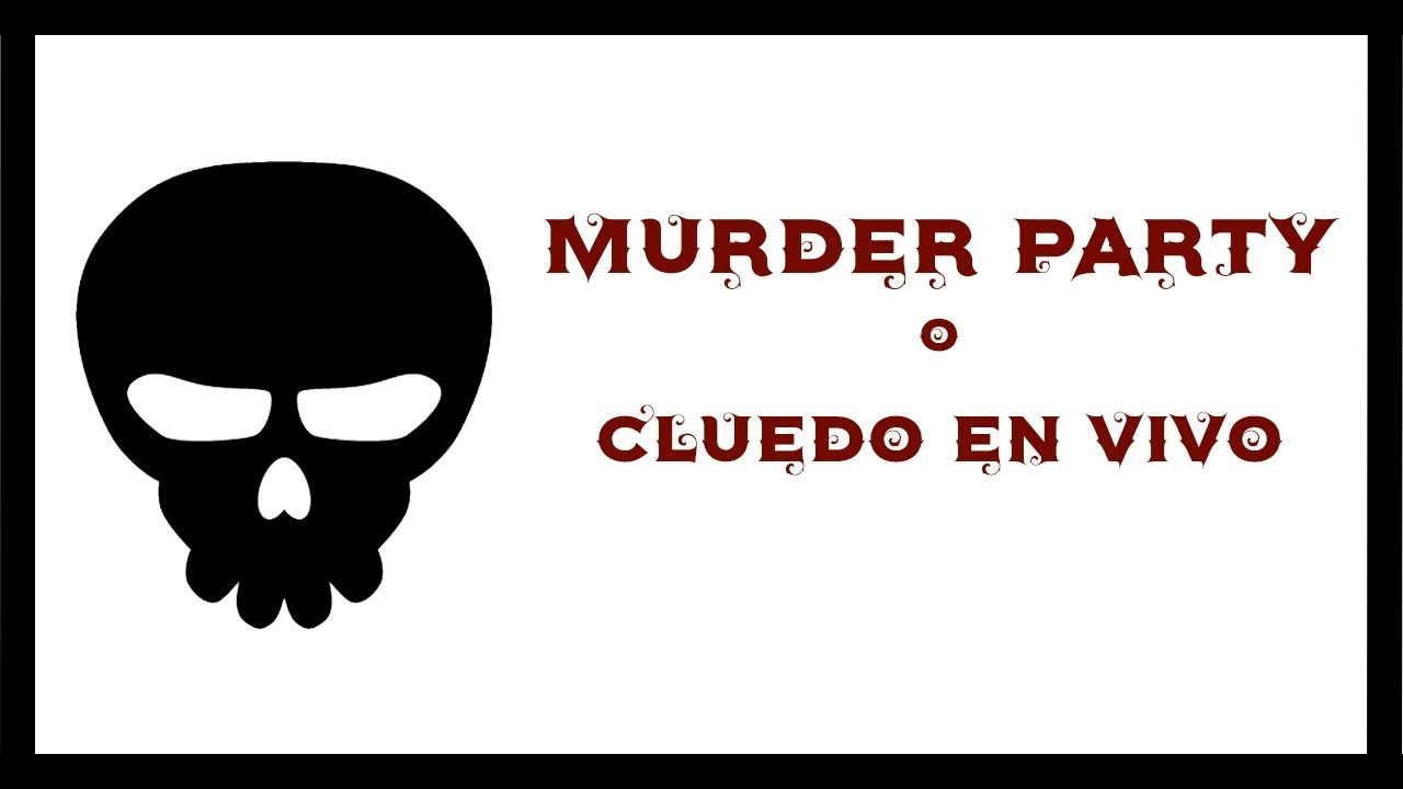 Murder Party O Cluedo En Vivo Recursos 100 Gratuitos Youtube