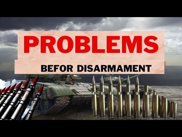 Problems Before Disarmament- निशस्त्रीकरण की समस्याएं | #Disarmament and Arms Control