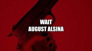 Wait-August Alsina (Lyrics)