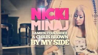 NICKI MINAJ - Right By My Side (Explicit) ft. Damien Fernandez & Chris Brown