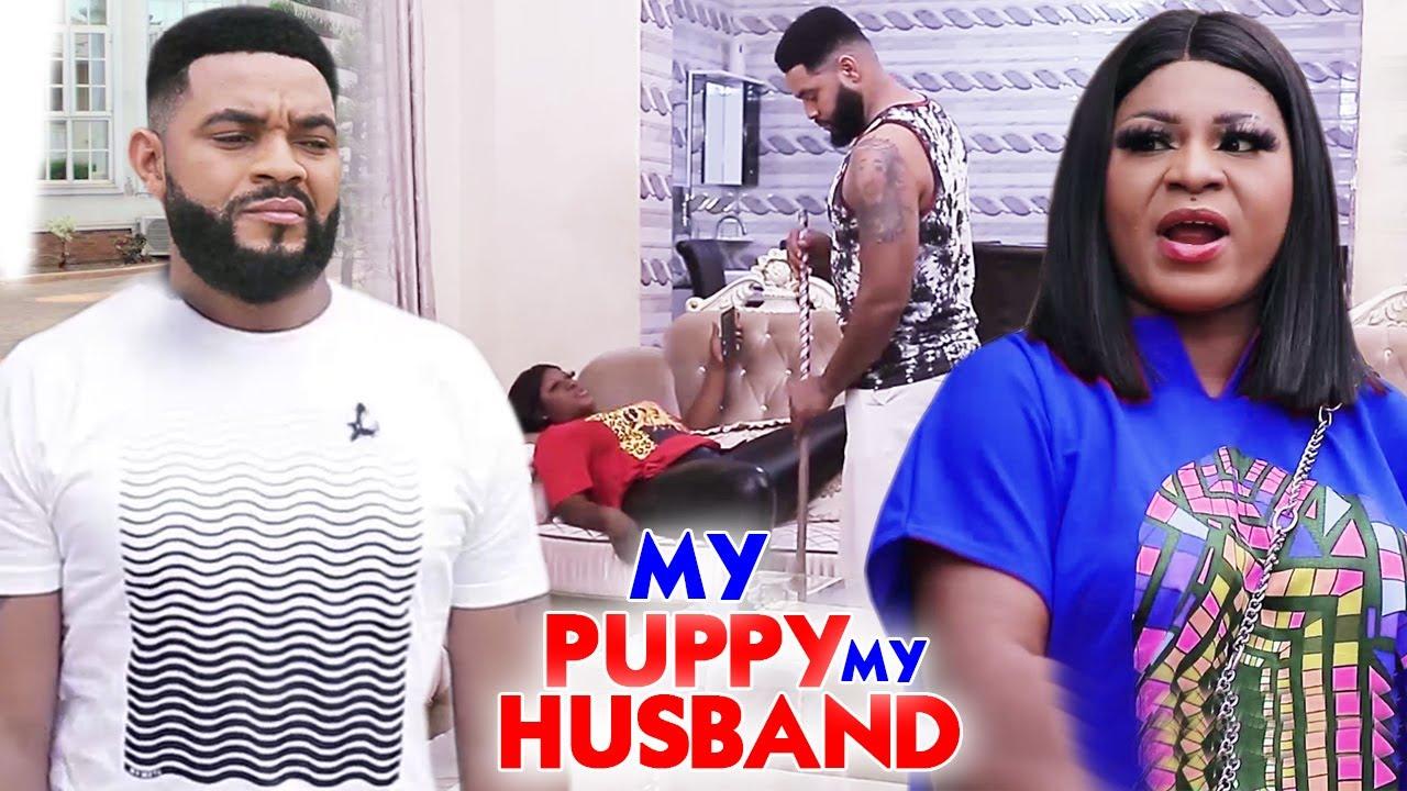 "Download My Puppy My Husband ""New Movie"" Complete 5&6-Destiny Etiko/Luchy Donalds 2021 Latest Nigerian Movie"