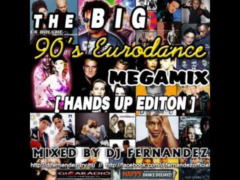 The BIG 90's Eurodance Megamix [Hands Up Edition] (2014) Mixed by Dj FerNaNdeZ
