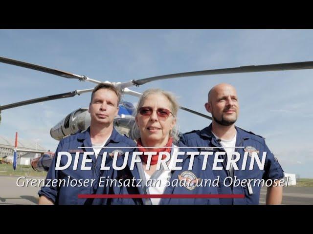 Die Luftretterin Grenzenloser Einsatz an Saar und Obermosel | SWR | Landesschau Rheinland-Pfalz
