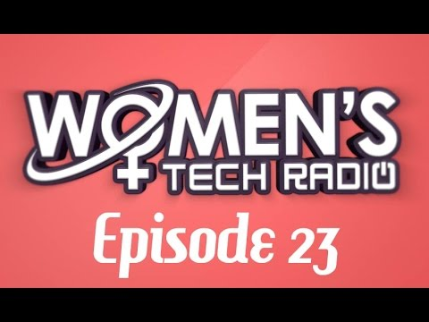 Network Is Your Net Worth | Women's Tech Radio 23