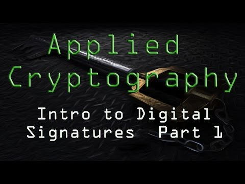 Applied Cryptography: Intro to Digital Signatures - Part 1