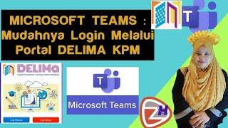 MICROSOFT TEAMS : Mudahnya Login Melalui Portal DELIMA KPM