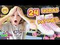 24 HORAS EN PATINES!! PASO LA NOCHE CON PATINES DA