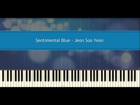 ♪ Jeon Soo Yeon: Sentimental Blue (Piano Tutorial)