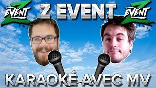 Z Event #9 : Karaoke avec MV - Garou & Céline Dion