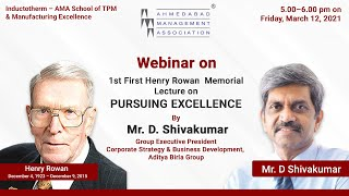 First Henry Rowan Memorial Lecture on PURSUING EXCELLENCE by Mr  D Shivakumar March 12, 2021