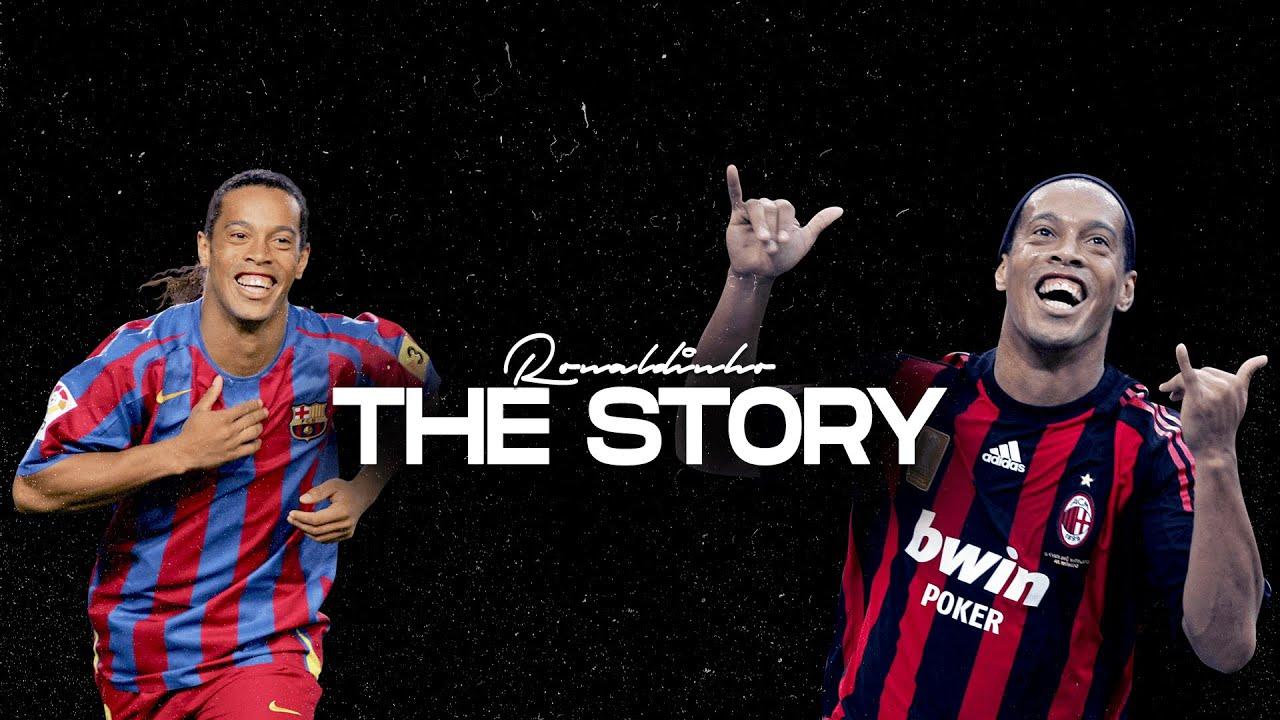 Ronaldinho - The Story
