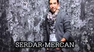 SERDAR MERCAN _ ANLADIM _ 2012 YENİ ALBÜM