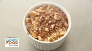 Banana Cream Cups - Everyday Food With Sarah Carey