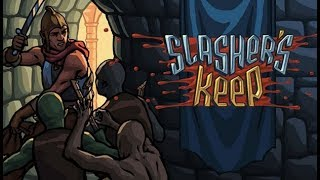 Slasher's Keep Gameplay Impressions - First Person Roguelike RPG Action!