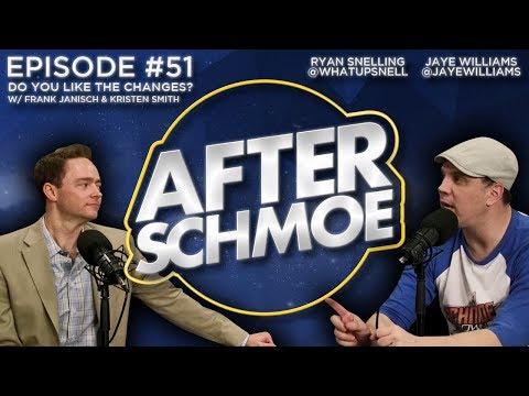 After Schmoe #51 - Do You Like The Changes So Far? W/ Frank Janisch & Kristen Smith
