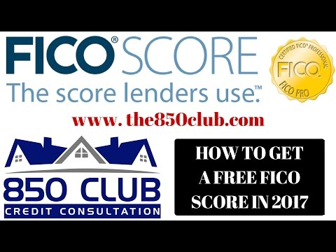 How To Get A Free FICO Score In 2018 - 850 Club Credit Consultation