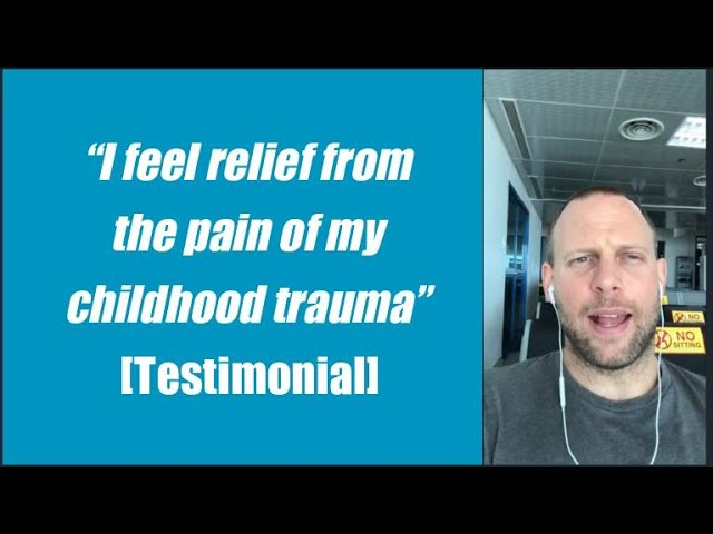 """""""I feel relief from the pain of my childhood trauma"""" [Testimonial]"""