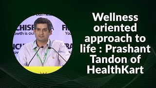 Wellness oriented approach to life