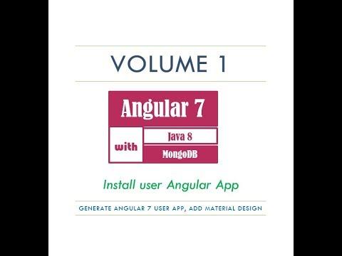 Angular 7 Tutorial   Vol  1   Install Angular 7, Material Design   Angular, Java, MongoDB thumbnail