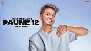 PAUNE 12 Karan Randhawa Lyrical Video Shipra Goyal Latest Punjabi Song GK Digital Geet MP3