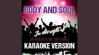 Body and Soul (In the Style of Amy Winehouse and Tony Bennett) (Karaoke Version)