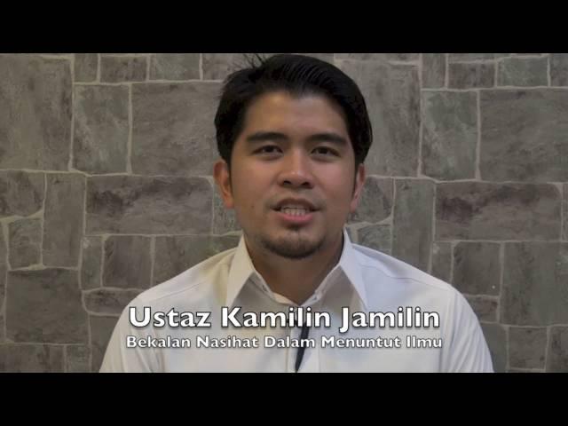 [RINGKAS]13052016 Ustaz Kamilin Jamilin : Bekalan Nasihat Dalam Menuntut Ilmu