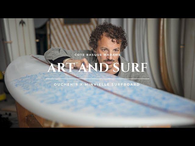 ART AND SURF :  Collaboration Ouchenir x Minvielle surfboard