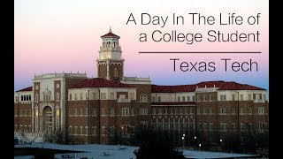 A Day In the Life of a College Student: Texas Tech Edition