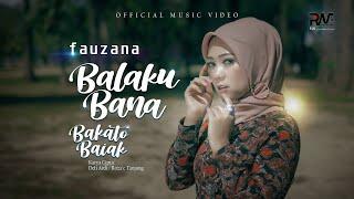 Fauzana - Balaku Bana Bakato Baiak (Official Music Video)