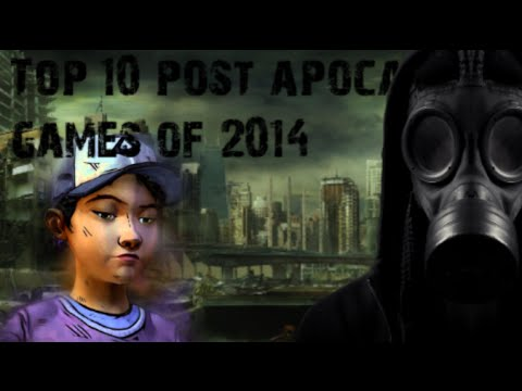 Top 10 Post-Apocalyptic Games Of 2014